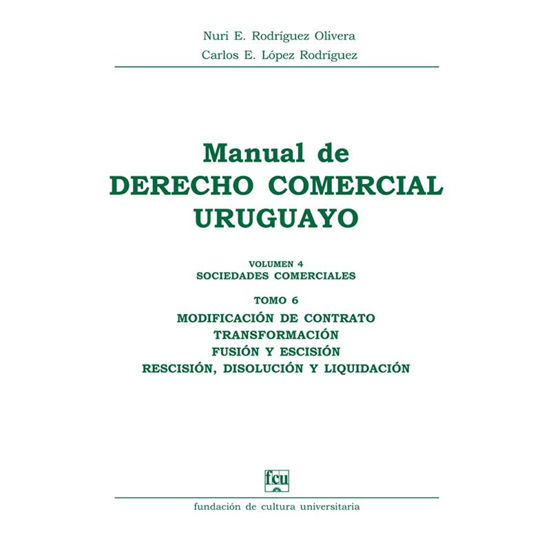 Manual de Derecho Comercial uruguayo Volumen 4 tomo 6 – Sociedades Comerciales