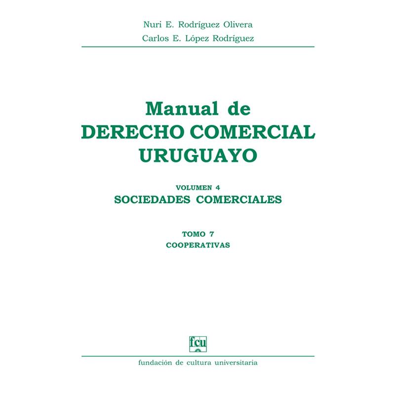 Manual de Derecho Comercial uruguayo Volumen 4 tomo 7 – Cooperativas