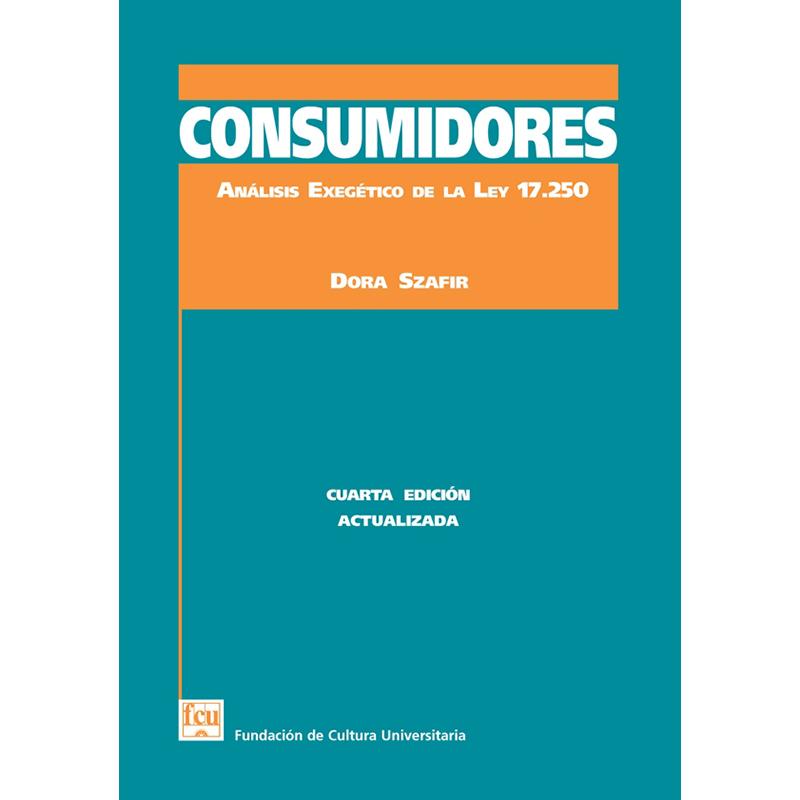 Consumidores. Análisis exegético de la Ley 17.250