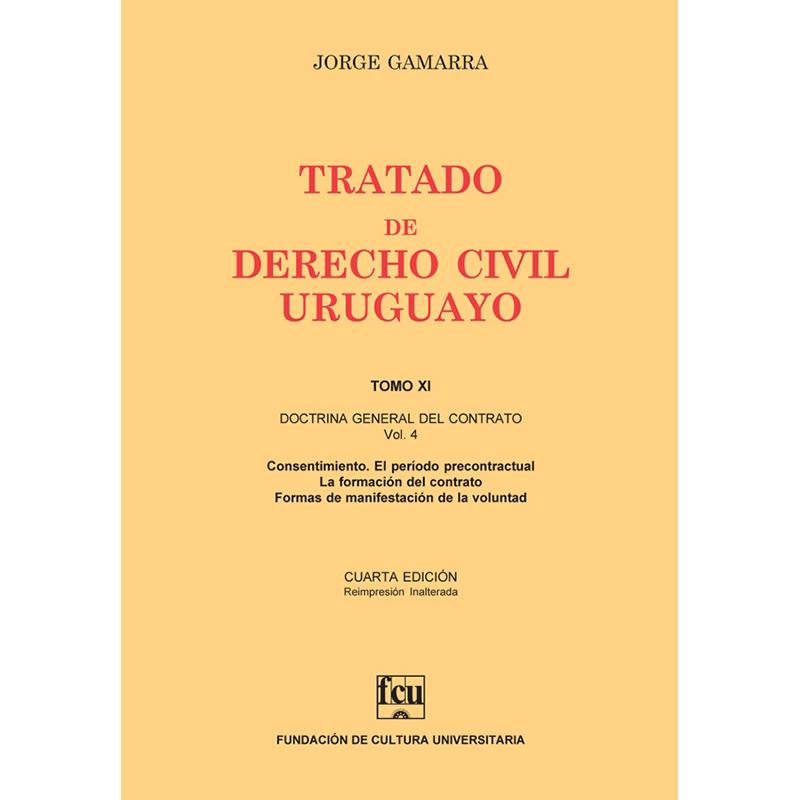 Tratado de Derecho Civil Uruguayo Tomo XI – Doctrina General del Contrato vol. 4