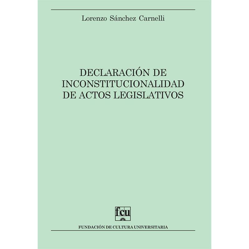 Declaración de inconstitucionalidad de actos legislativos