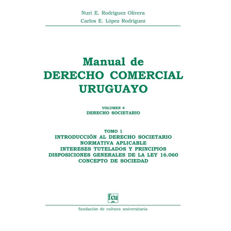 Manual de Derecho Comercial uruguayo Volumen 4 tomo 1 – Derecho Societario