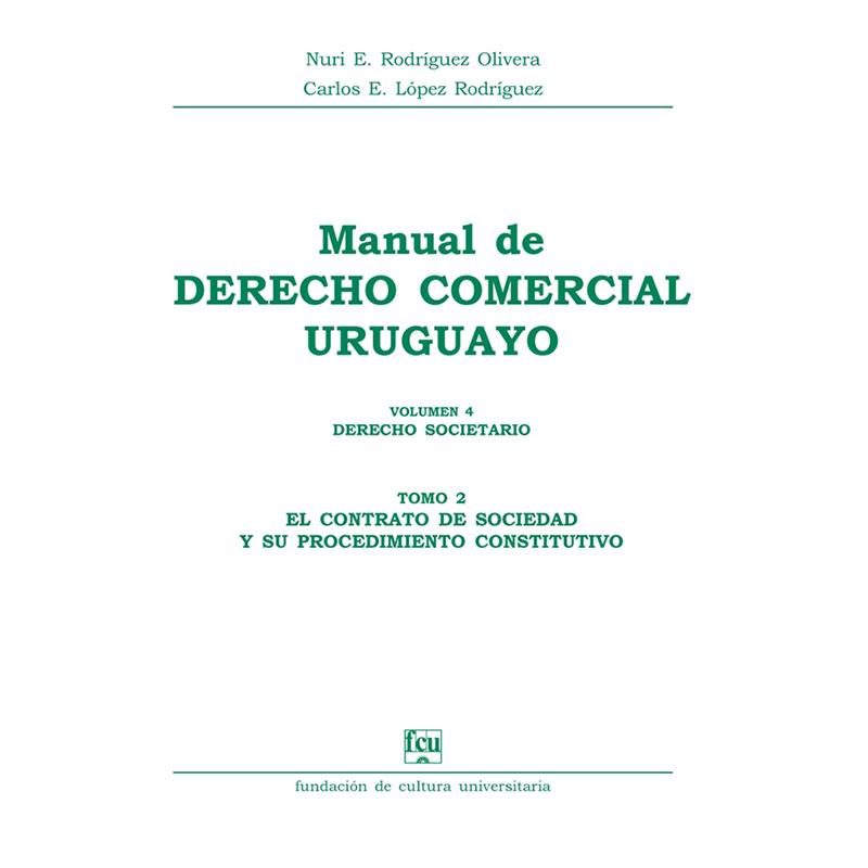 Manual de Derecho Comercial uruguayo Volumen 4 tomo 2 – Derecho Societario