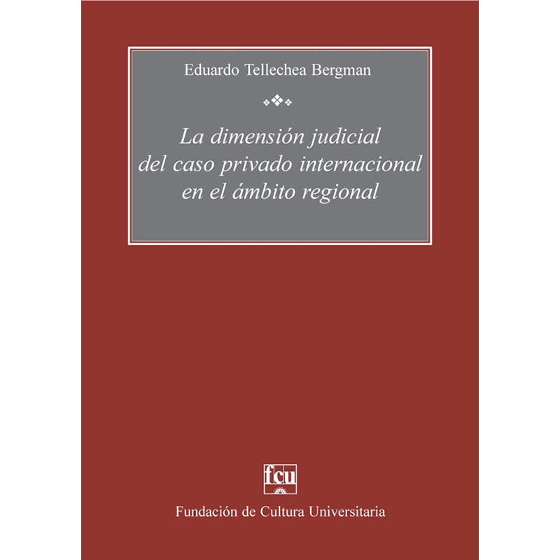 La dimensión judicial del caso privado internacional en el ámbito regional