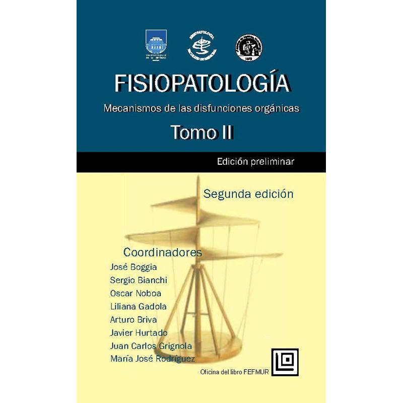 Fisiopatología. Mecanismos de las disfunciones orgánicas. Tomo II