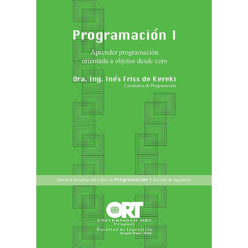 Programación 1 : aprender programación orientada a objetos desde cero