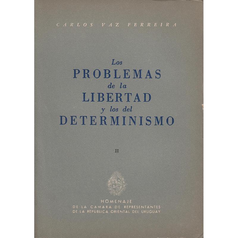 Los problemas de la Libertad y del Determinismo