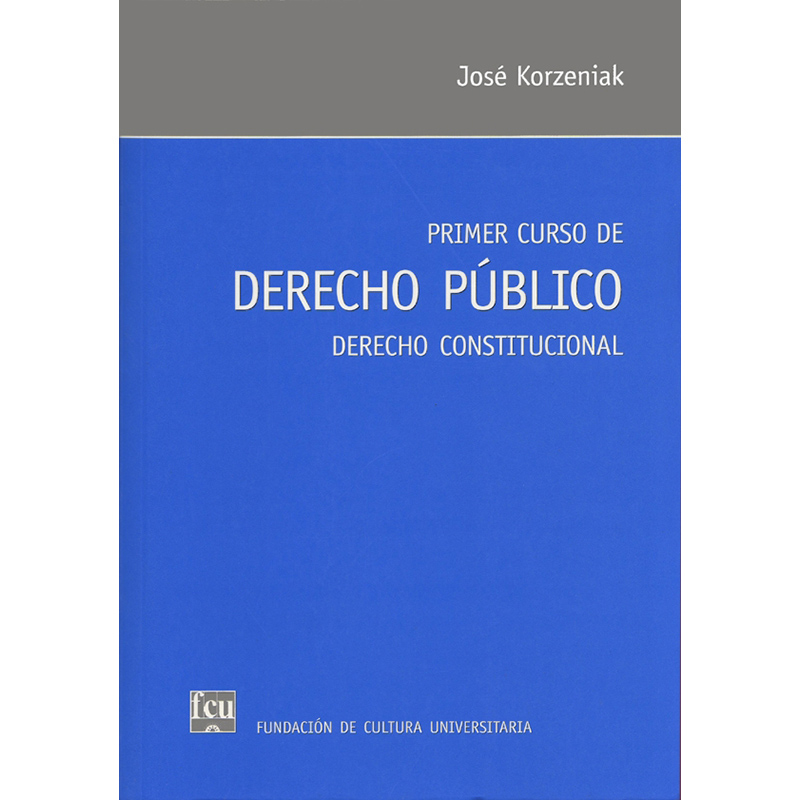 Primer curso de Derecho Público. Derecho Constitucional