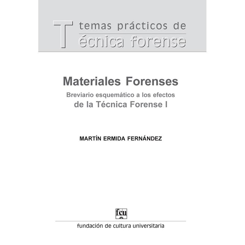 Materiales forenses. Breviario esquemático a los efectos de la Técnica Forense I