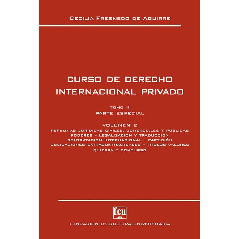 Curso de Derecho Internacional Privado tomo II volumen 2 - Parte Especial