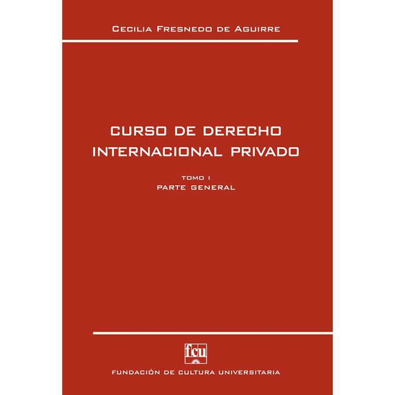 Curso de Derecho Internacional Privado tomo I - Parte General
