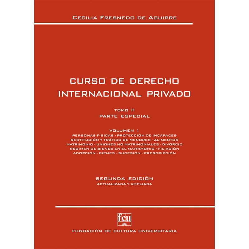 Curso de Derecho Internacional Privado Tomo II Volumen 1 – Parte Especial