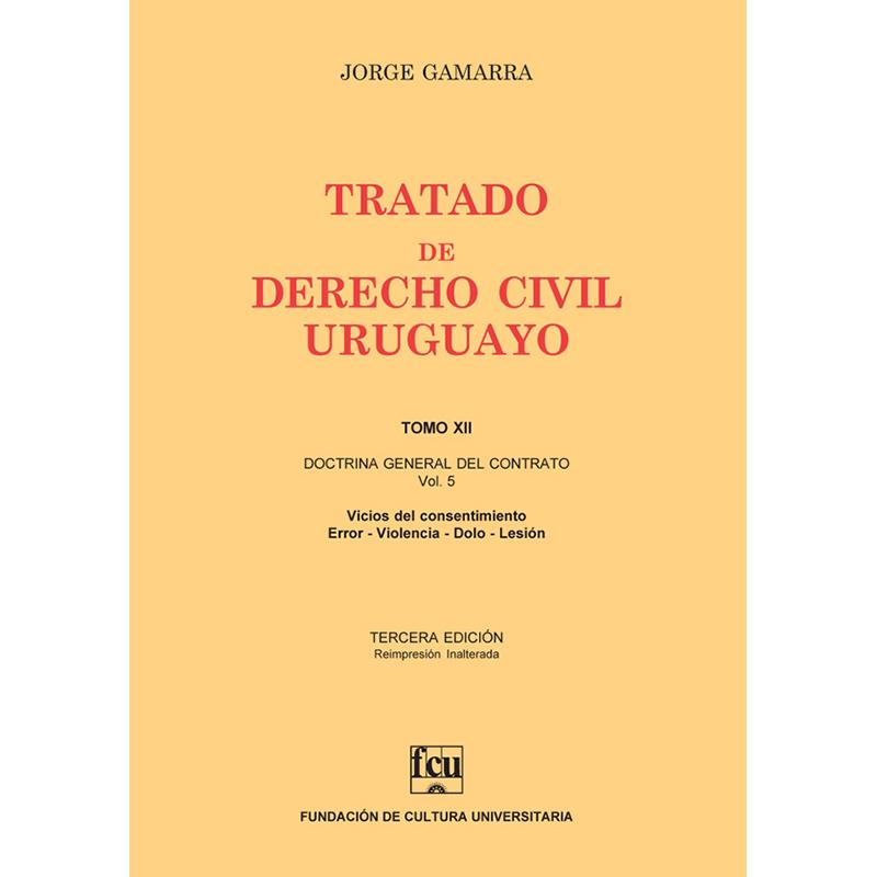 Tratado de Derecho Civil Uruguayo Tomo XII – Doctrina General del Contrato vol. 5