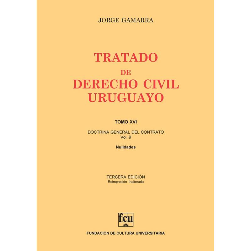 Tratado de Derecho Civil Uruguayo Tomo XVI – Doctrina General del Contrato vol. 9