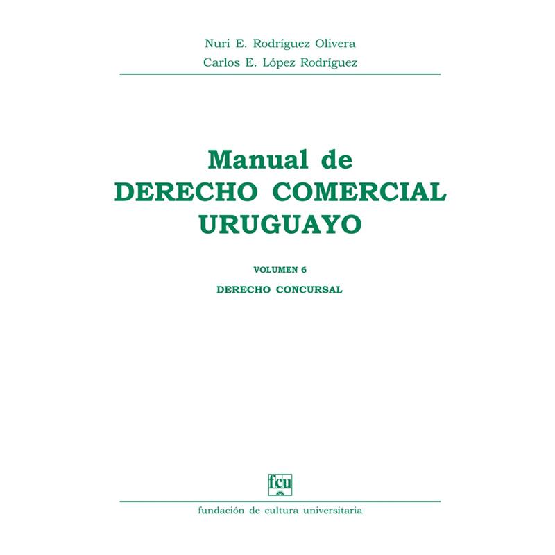Manual de Derecho Comercial uruguayo Volumen 6 – Derecho Concursal