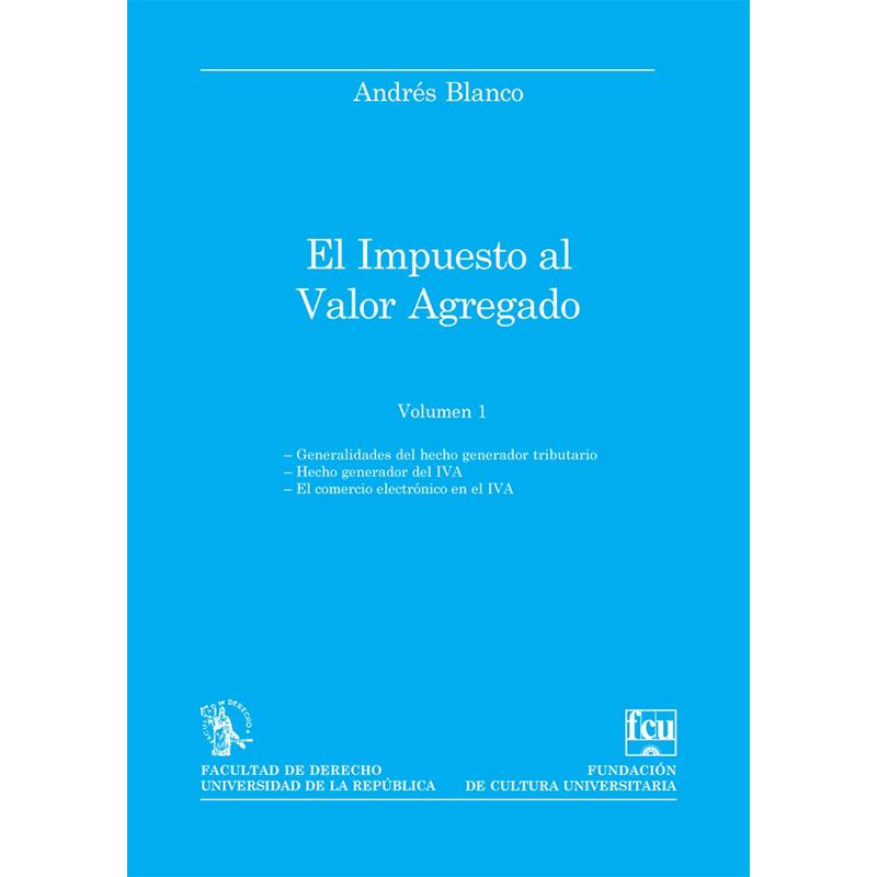 El impuesto al valor agregado Volumen I