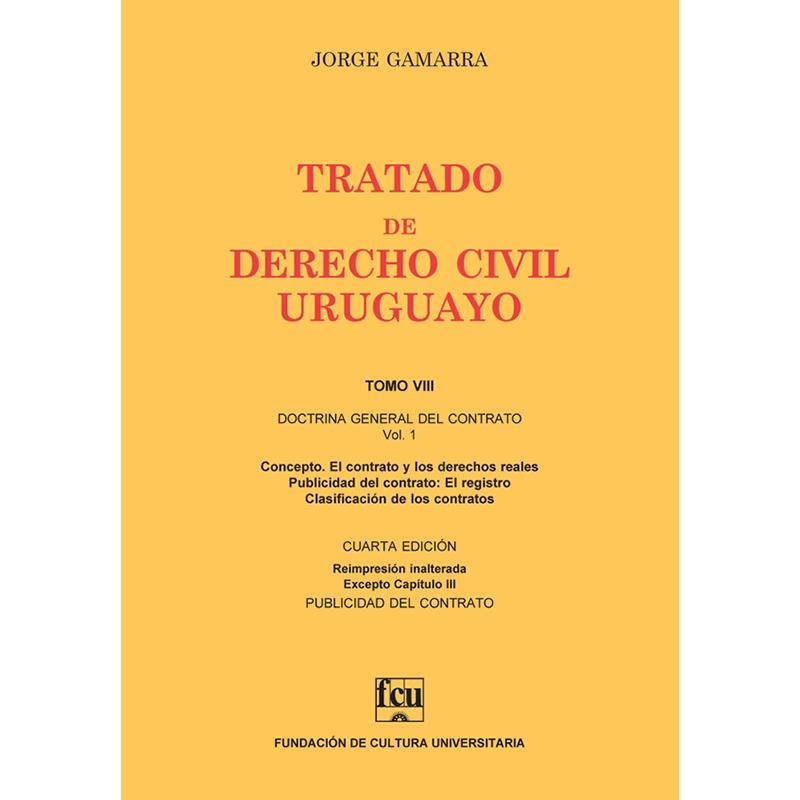 Tratado de Derecho Civil Uruguayo Tomo VIII – Doctrina General del Contrato vol. 1