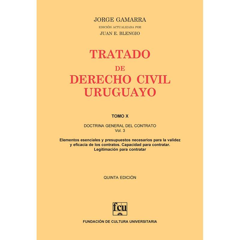 Tratado de Derecho Civil Uruguayo Tomo X – Doctrina General del Contrato vol. 3