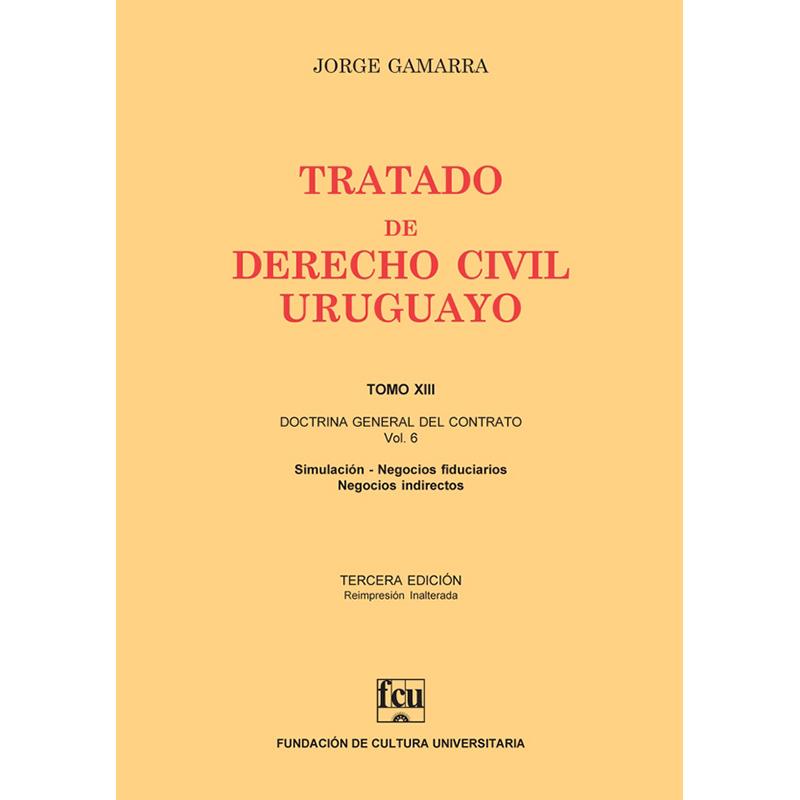 Tratado de Derecho Civil Uruguayo Tomo XIII – Doctrina General del Contrato vol. 6