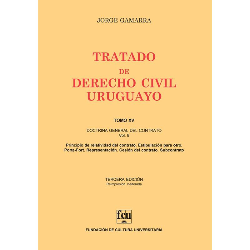 Tratado de Derecho Civil Uruguayo Tomo XV – Doctrina General del Contrato vol. 8