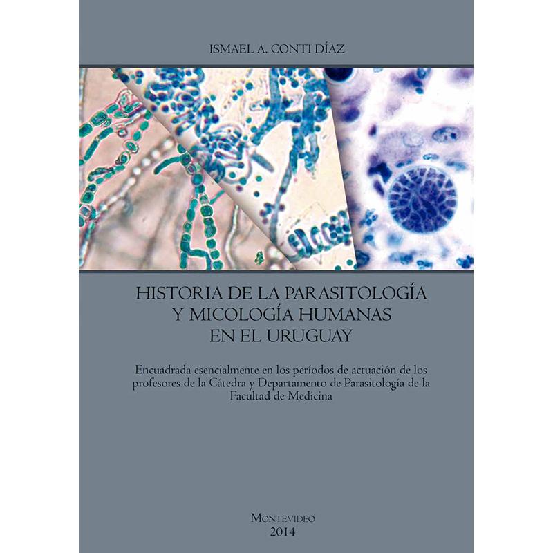 Historia de la parasitología y micología humanas en el Uruguay