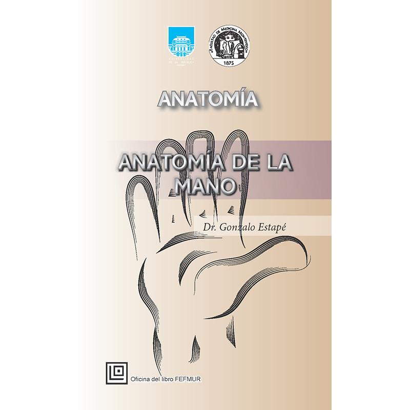 Edición digitalizada, Montevideo, 2016.Temas de anatomía de la mano