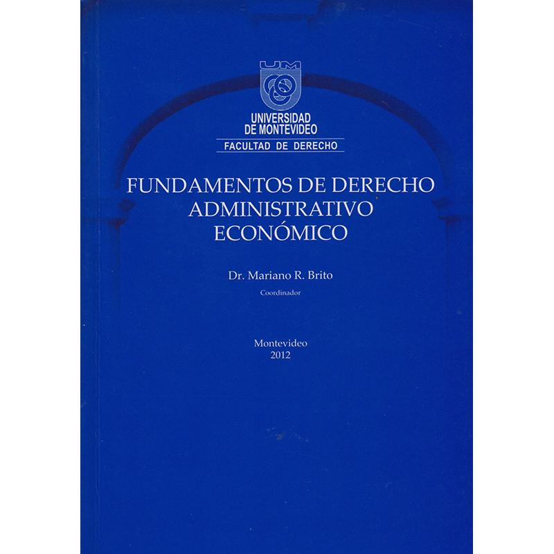 Fundamentos de Derecho Administrativo Económico