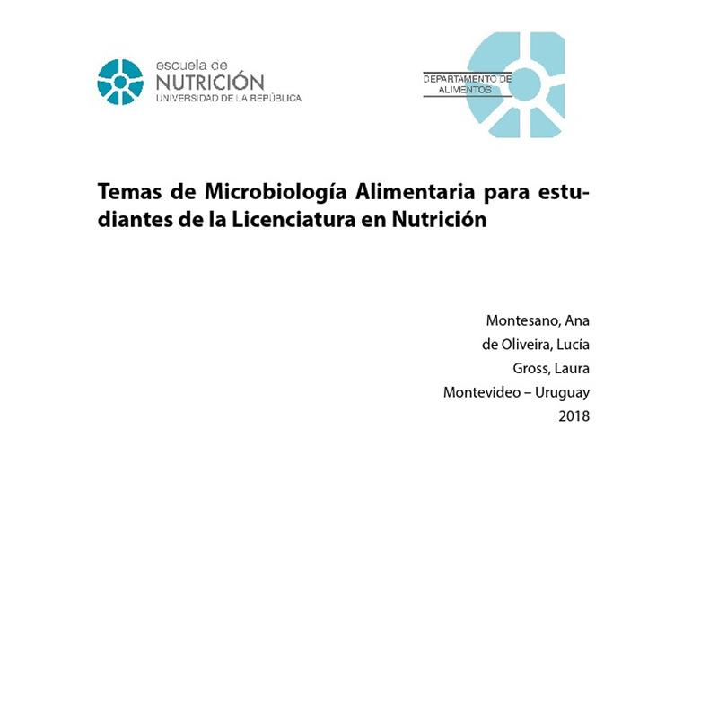 Temas de Microbiología Alimentaria para Estudiantes de la Licenciatura en Nutrición. 2018