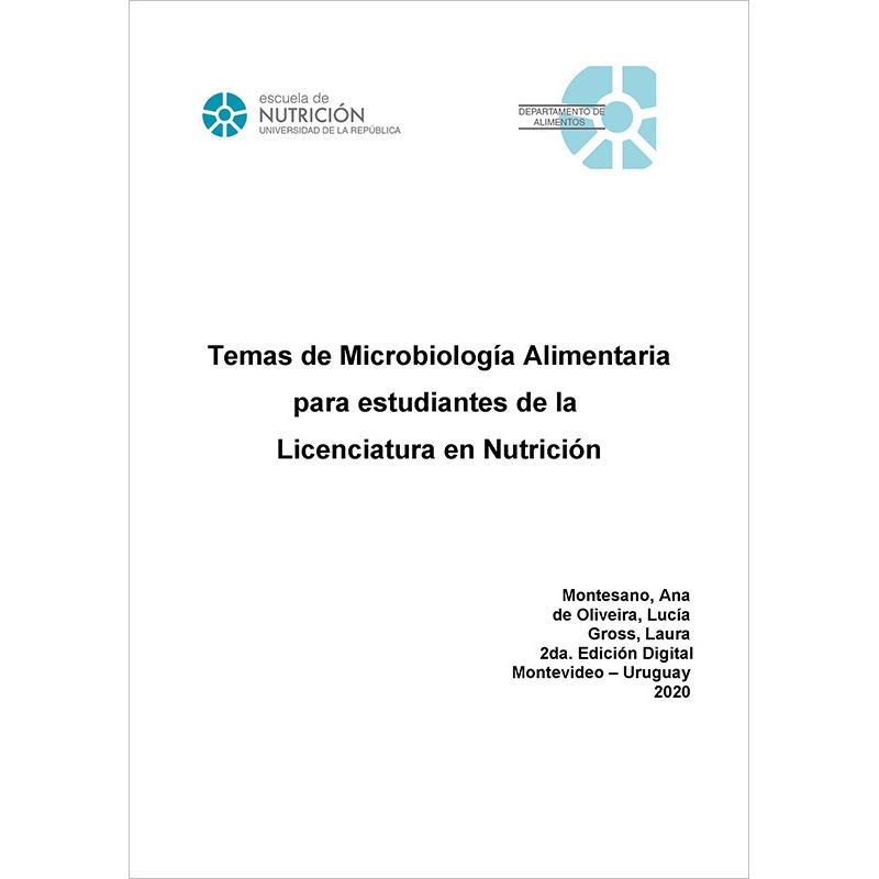 Temas de Microbiología Alimentaria para Estudiantes de la Licenciatura en Nutrición. Edición 2020