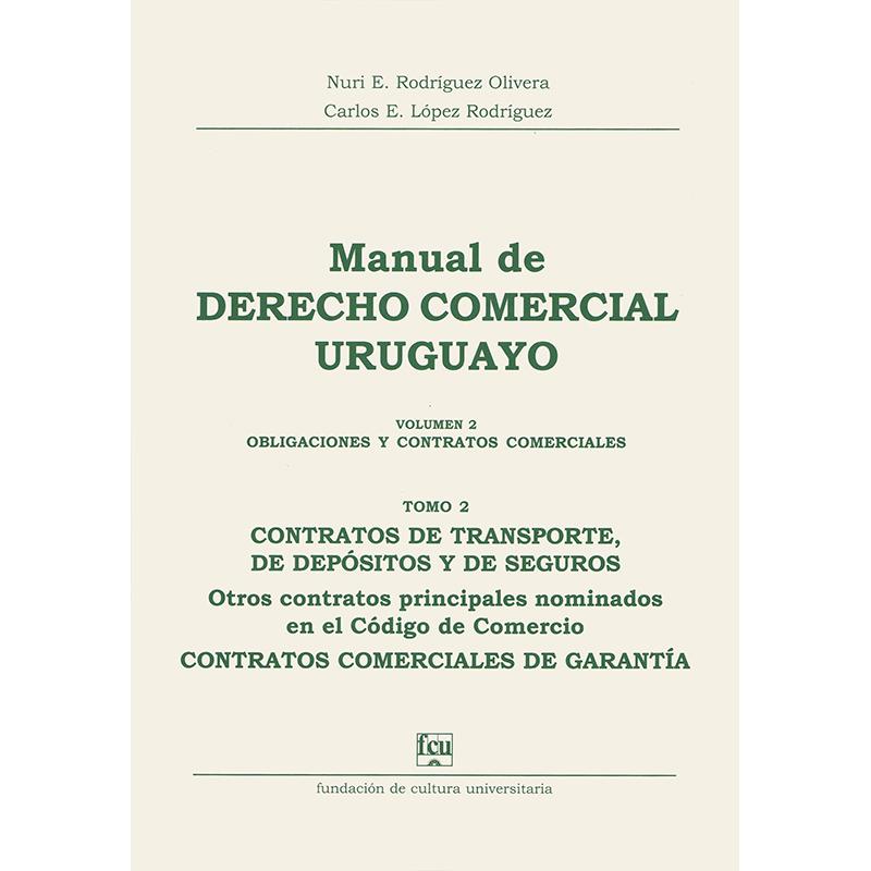 Manual de Derecho Comercial uruguayo Volumen 2 tomo 2 - Obligaciones y Contratos Comerciales