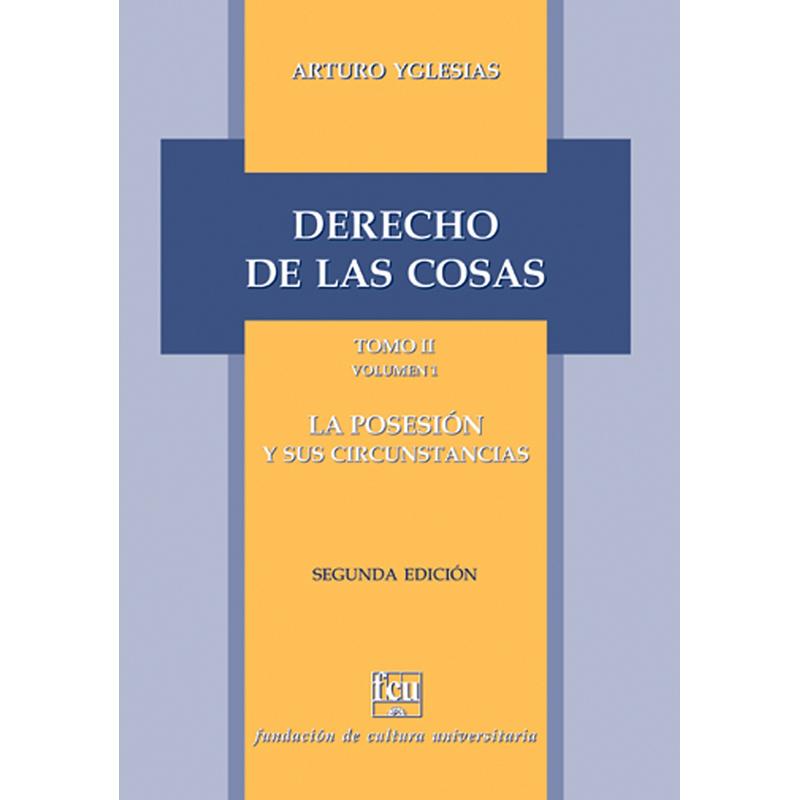 Derecho de las cosas Tomo II – volumen 1 La posesión y sus circunstancias